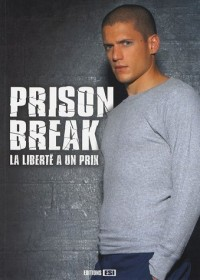 Prison Break : La liberté a un prix
