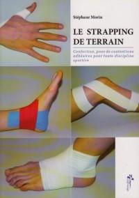 Le strapping de terrain : Confection, pose de contentions adhésives pour toute discipline sportive