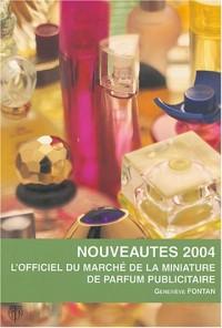 L'officiel du marché de la miniature de parfum publicitaire, nouveautés 2004