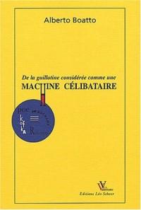 De la guillotine considérée comme une machine célibataire
