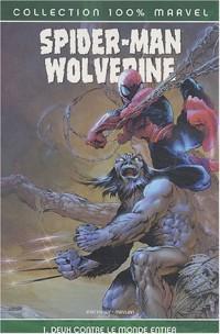 Spider-Man / Wolverine / Daredevil, Tome 1 : Deux contre me monde entier