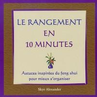 Le rangement en 10 minutes : Astuces inspirées du feng shui pour mieux s'organiser
