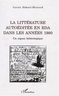 La littérature autoéditée en RDA dans les années 1980 : Un espace hétérotopique