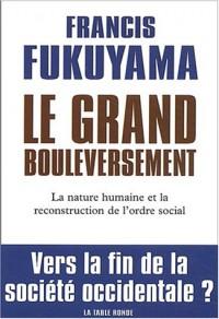 Le grand bouleversement : La nature humaine et la reconstruction de l'ordre social