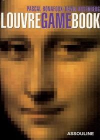 Louvre Game Book : Le plus grand musée du monde