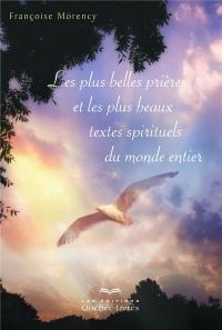 Les plus belles prières et les plus beaux textes spirituels du monde entier (3e édition)