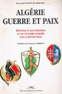 Algérie, guerre et paix: Défense et illustration d'une victoire oubliée sur la Révolution