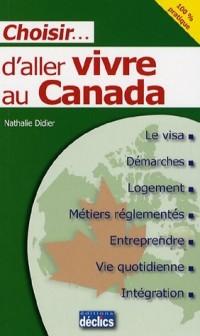 Choisir... d'aller vivre au Canada