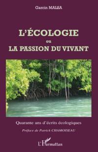 L'écologie ou la passion du vivant : Quarante ans d'écrits écologiques