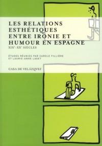 Relations Esthetiques Entre Ironie et Humour en Espagne