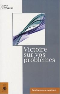 Victoire sur vos problèmes