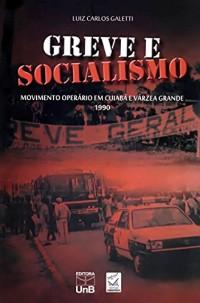 Greve e Socialismo. Movimento Operário em Cuiabá e Várzea Grande