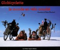 Globicyclette : Le monde en vélo couché