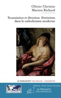 Soumission et Devotion Feminine Dans le Catholicisme. 'O Ma Fille, Que Tu M'Egrees Dans Ta Dependanc