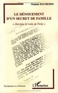 Le dénouement d'un secret de famille : Derrière le voile de Vichy