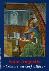 Saint Augustin : Comme un cerf altéré