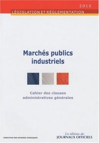 Cahier des clauses administratives générales applicables aux marchés publics industriels - Brochure 1017