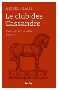 Le club des Cassandre : Propos sur la criminalité financière