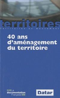 40 ans d'aménagement du territoire (6e édition actualisée)