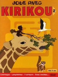 Joue avec Kirikou : Tome 2