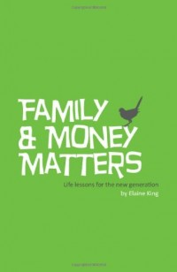 Family & Money Matters, life lessons for the new generation