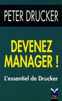 Devenez manager ! : L'essentiel de Drucker
