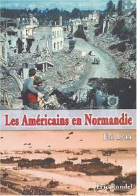 Les Américains en Normandie : Eté 1944