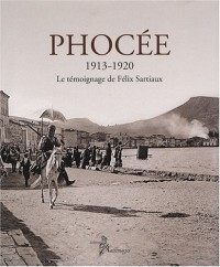 Phocée 1913-1920 : Le témoignage de Félix Sartiaux, édition bilingue français-grec