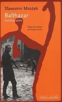 Balthazar : Autobiographie