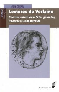 Lectures de Verlaine : Poèmes saturniens, Fêtes galantes, Romances sans paroles