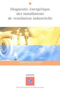 Diagnostic énergétique des installations de ventilation industrielle