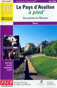 Le pays d'Avallon à pied : aux portes du Morvan