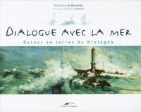Dialogue avec la mer : Retour en terres de Bretagne