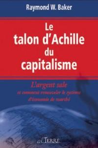 Le talon d'Achille du capitalisme : L'argent sale et comment renouveler le système d'économie de marché