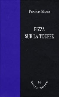 Pizza sur la touffe
