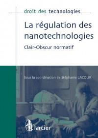 La régulation des nanotechnologies: Clair-obscur normatif