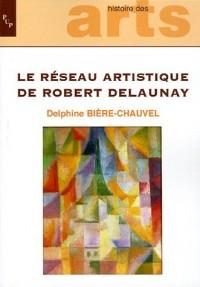 Le réseau artistique de Robert Delaunay : Echanges, diffusion et création au sein des avant-gardes entre 1901 et 1939