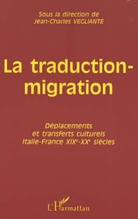 La traduction migration. deplacements et transferts culturels Italie-France