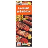La Cuisine au barbecue : Les Viandes, les poissons, les fruits et légumes