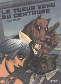 Le tueur venu de Centaure