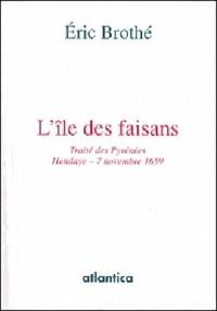 L'île des faisans, traité des Pyrénées Hendaye- 7 novembre 1659