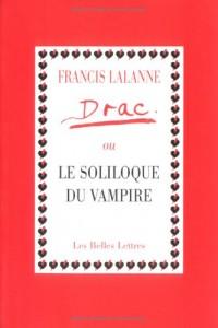 Drac. ou le soliloque du vampire