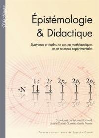 Epistémologie & didactique : Synthèses et études de cas en mathématiques et en sciences expérimentales