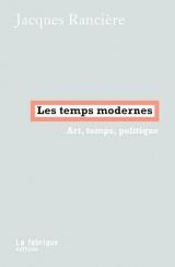 Les temps modernes : Art, temps, politique [Poche]