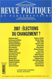 Revue politique et parlementaire, N° 1044, juillet-aoû : 2007 : élections du changement ?