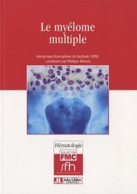 Le myélome multiple: Intergroupe francophone du myélome (IFM).