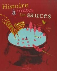 Histoire à toutes les sauces