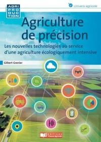 Agriculture de précision, les nouvelles technologies au service d'une agriculture écologiquement i