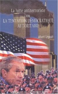 La lutte antiterroriste ou la tentation démocratique autoritaire