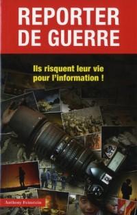 Reporter de guerre : Ils risquent leur vie pour l'information !